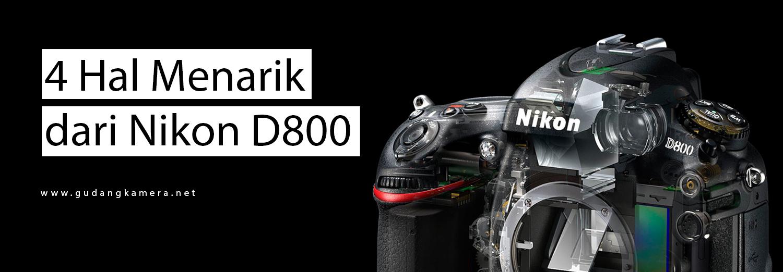 4 Hal Menarik dari Nikon D800