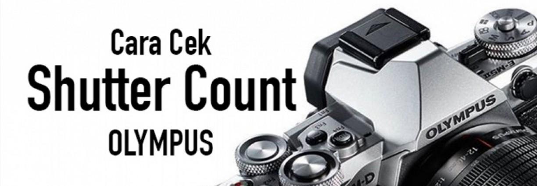 Cara cek shutter count kamera Olympus