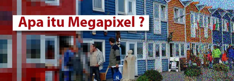 Apa itu Megapixel?